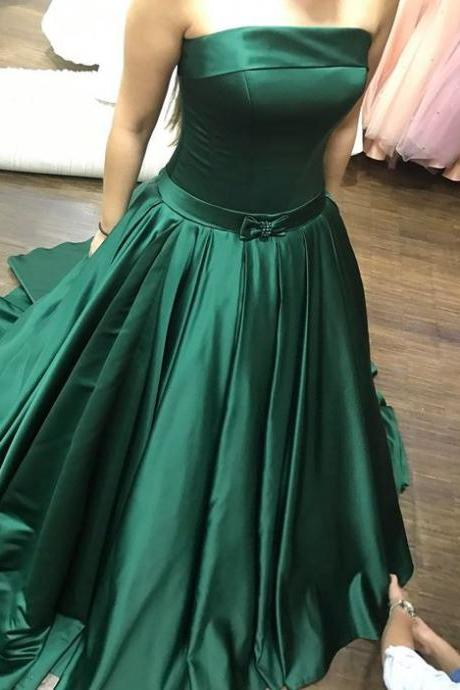 Gorgeous Dark Green Prom Dresses,Strapless Satin Prom Dress, A Line Formal Gown,Pageant Gown,2018 New Arrival Ball Gowns Weddings,Fomal Evening Dress